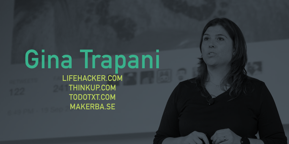 Gina Trapani Lifehacker Makerbase ThinkUp